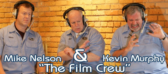 Mike Nelson & Kevnin Murphy interview,The Film Crew interview, Riff Trax interview