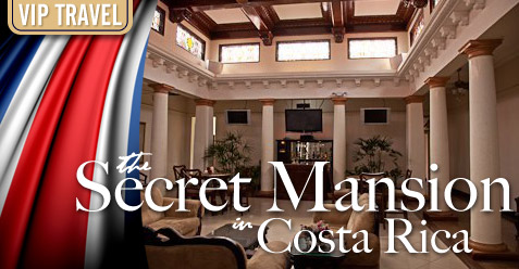 The Secret Mansion in Costa Rica